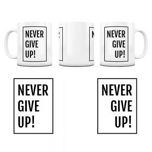 Kubek Motywacyjny Never Give UP z Grafiką #10