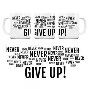 Kubek Motywacyjny Never Give UP z Grafiką #5