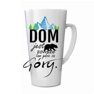 Kubek Latte DOM jest zawsze tam gdzie są Góry Niedźwiedź
